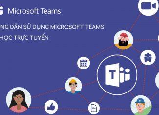 Hướng dẫn sử dụng phần mềm học trực tuyến Microsoft Teams