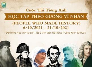 Phát động cuộc thi PEOPLE WHO MADE HISTORY – HỌC TẬP THEO GƯƠNG VĨ NHÂN